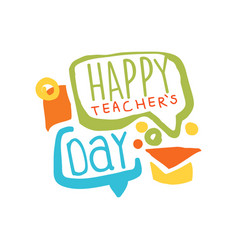 happy teachers day label with speech bubbles and vector image vector image