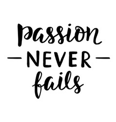 passion never fails poster vector image