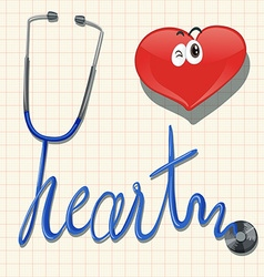 Stethoscope and the word heart vector