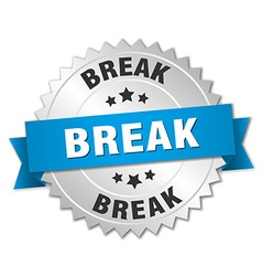 Break 3d silver badge with blue ribbon vector