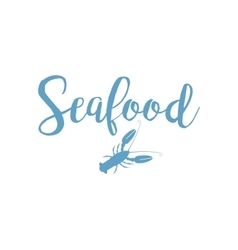 Seafood lettering design with lobster vector image