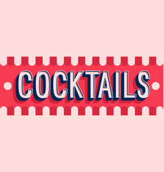 Cocktails banner typographic design vector