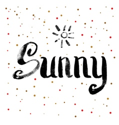 Sunny Calligraphy Greeting Card Hand Drawn vector image