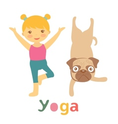 Little girl and pug doing yoga vector image vector image