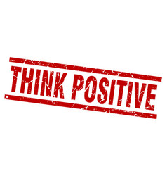 square grunge red think positive stamp vector image