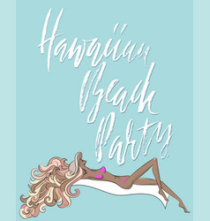 Hand drawn phrase hawaiian beach party modern dry vector