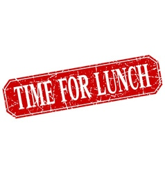 Time for lunch red square vintage grunge isolated vector