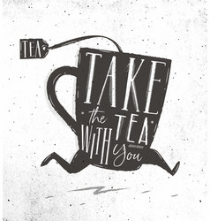 poster take tea with you vector image vector image