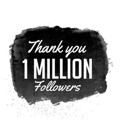 thank you 1 million followers design with black vector image