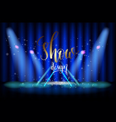 show design scene illumination on blue curtain vector image