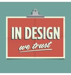 in design we trust vector image