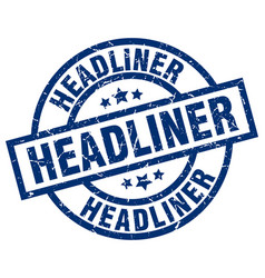 Headliner blue round grunge stamp vector