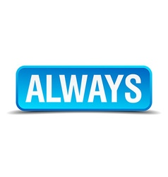 Always blue 3d realistic square isolated button vector