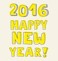 Happy new year 2016 hand drawn yellow wishes vector