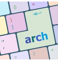 Arch word on computer keyboard key vector