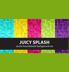 houndstooth pattern set juicy splash seamless vector image