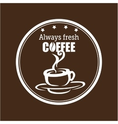 always fresh coffee graphic vector image vector image