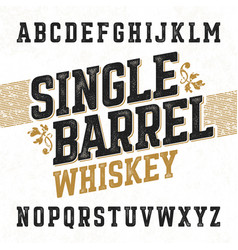 Single barrel whiskey label font with sample vector
