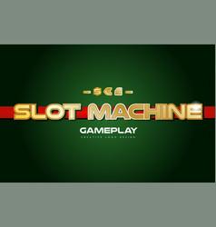 slot machine word text logo banner postcard vector image