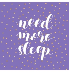 Need more sleep vector