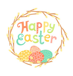 happy easter inscription wreath of willow vector image vector image