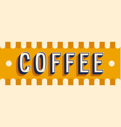 Coffee banner typographic design vector