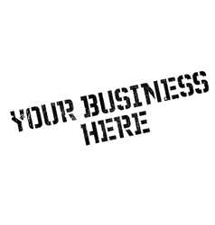 Your business here rubber stamp vector