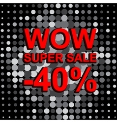 Big sale poster with wow super sale minus 40 vector