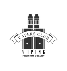 Vaping Premium Quality Vapers Club Monochrome vector image