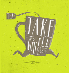 Poster take tea with you green vector