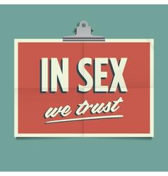 in sex we trust vector image vector image
