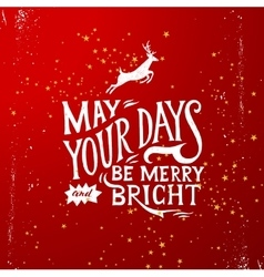 May your days merry and bright - lettering vector image