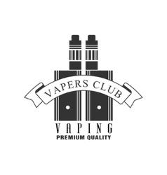 Vaping premium quality vapers club monochrome vector
