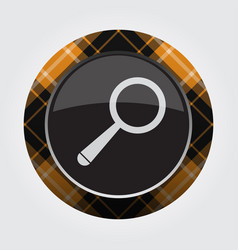 button with orange black tartan - magnifier icon vector image vector image