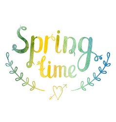Hand drawn watercolor lettering spring time vector