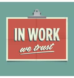 in work we trust vector image vector image