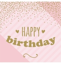 Happy birthday card with confetti for girl pink vector