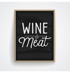 Slogan poster food wine meat vector