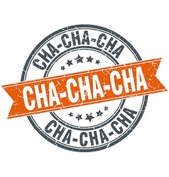 Cha-cha-cha round orange grungy vintage isolated vector