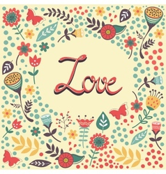 Love card with handwritten love in floral frame vector