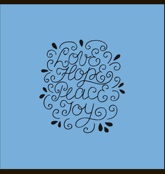 hand lettering love hope peace joy vector image vector image