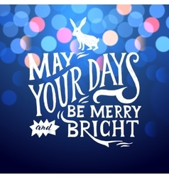 May your days merry and bright - lettering vector image vector image