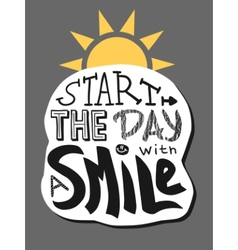 Positive lettering start the day with a smile vector
