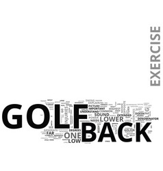 back exercise and golf are synonymous text word vector image vector image