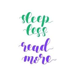 Sleep less read more vector image