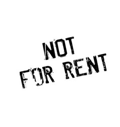 Not for rent rubber stamp vector