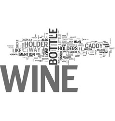 Why i love wine holders and wine caddies text vector