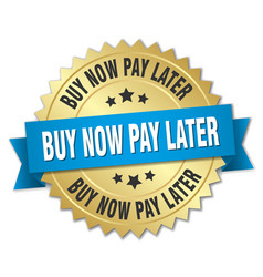 Buy now pay later 3d gold badge with blue ribbon vector
