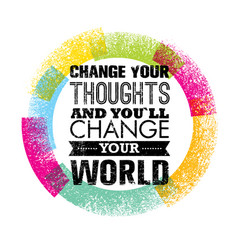 change your thoughts and you will change your vector image vector image