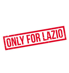 only for lazio rubber stamp vector image